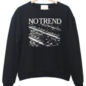 No Trend Sweatshirt