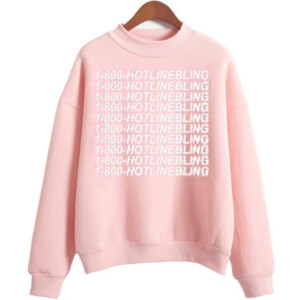 1 800 Hotline Bling Sweatshirt