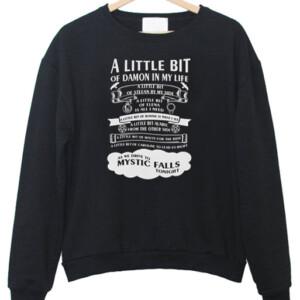 A LIttle Bit Of Damon In mY lIfe Sweatshirt